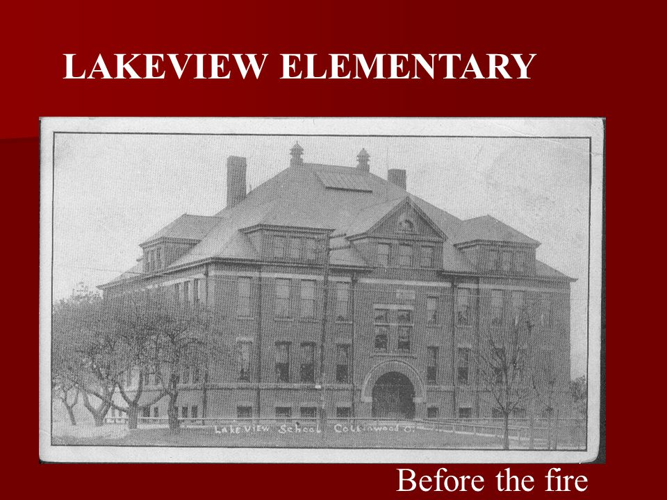 Before the fire LAKEVIEW ELEMENTARY
