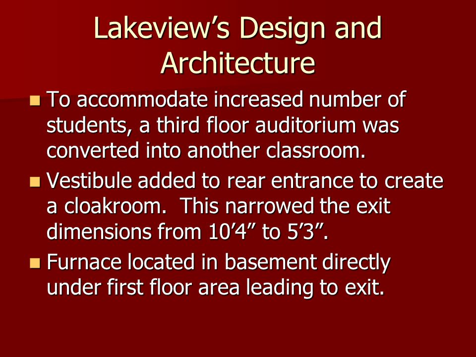 Lakeview's Design and Architecture To accommodate increased number of students, a third floor auditorium was converted into another classroom.