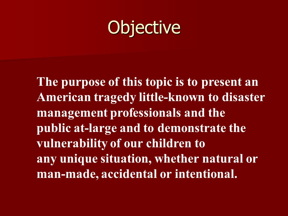 Objective The purpose of this topic is to present an American tragedy little-known to disaster management professionals and the public at-large and to