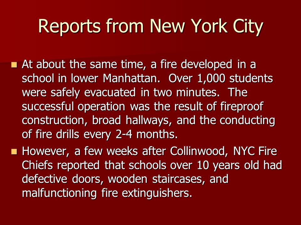 Reports from New York City At about the same time, a fire developed in a school in lower Manhattan.
