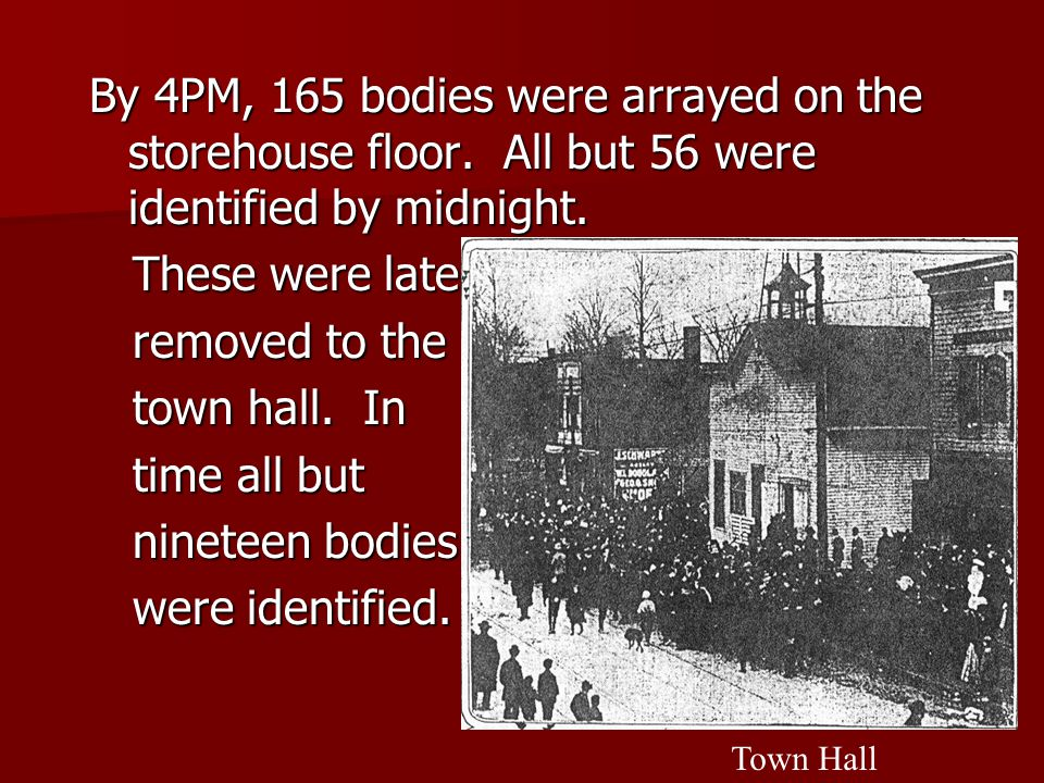 By 4PM, 165 bodies were arrayed on the storehouse floor.