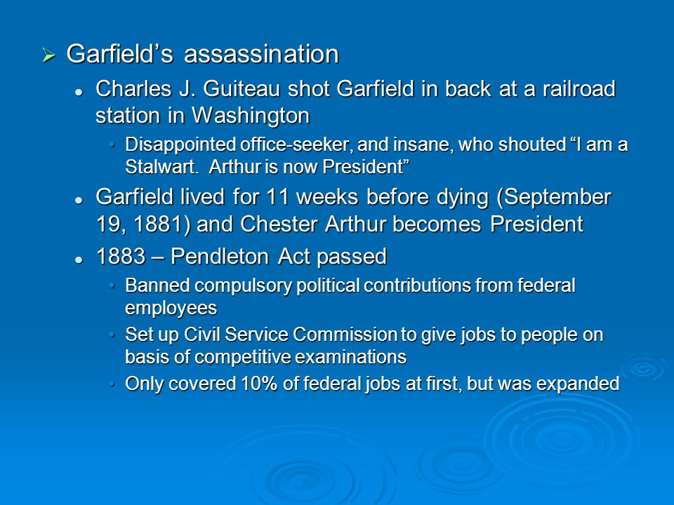  Garfield's assassination Charles J. Guiteau shot Garfield in back at a railroad station in Washington Charles J. Guiteau shot Garfield in back at a