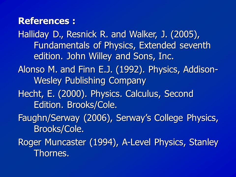 References : Halliday D., Resnick R. and Walker, J.