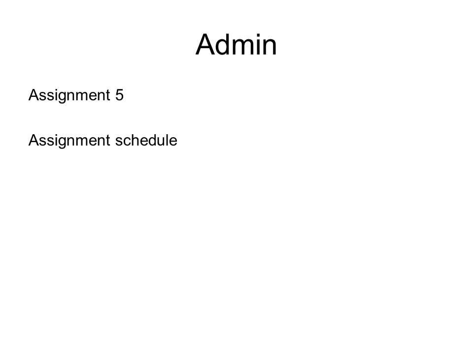 Admin Assignment 5 Assignment schedule