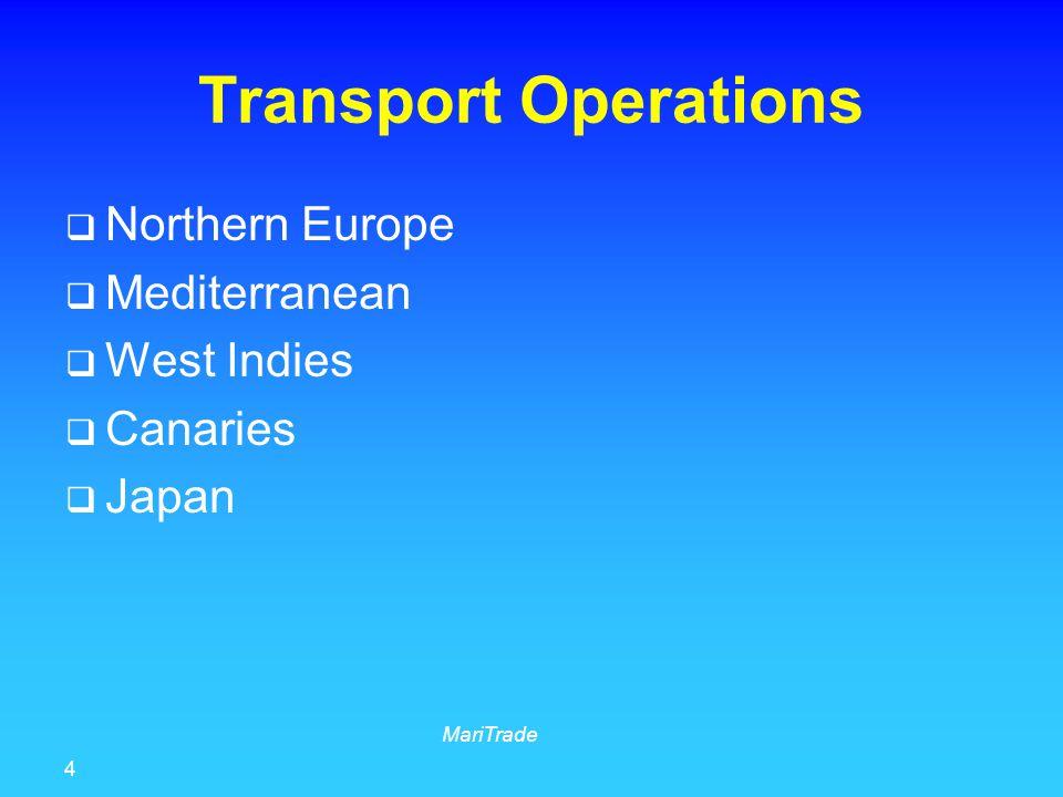 4 MariTrade Transport Operations  Northern Europe  Mediterranean  West Indies  Canaries  Japan
