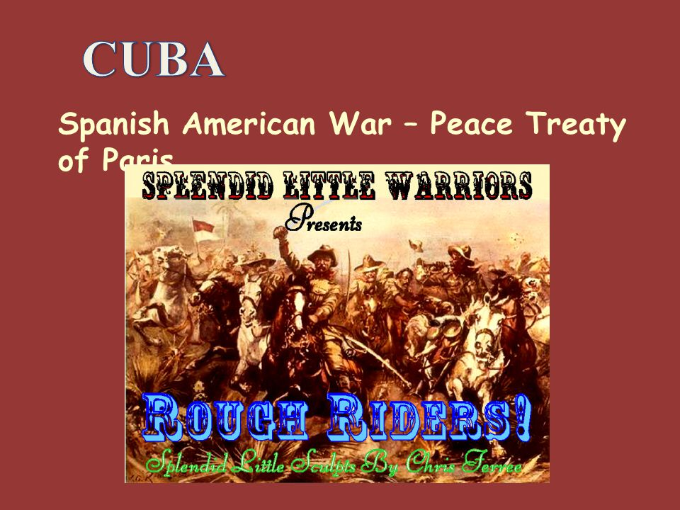 Spanish American War – Peace Treaty of Paris