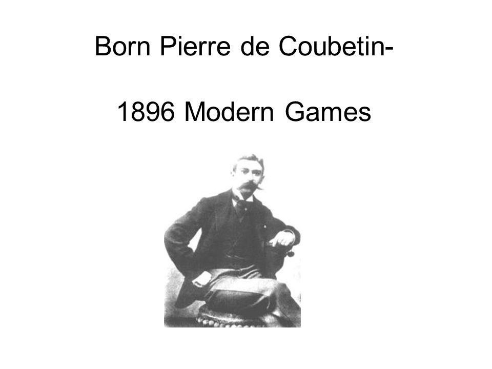 Born Pierre de Coubetin- 1896 Modern Games
