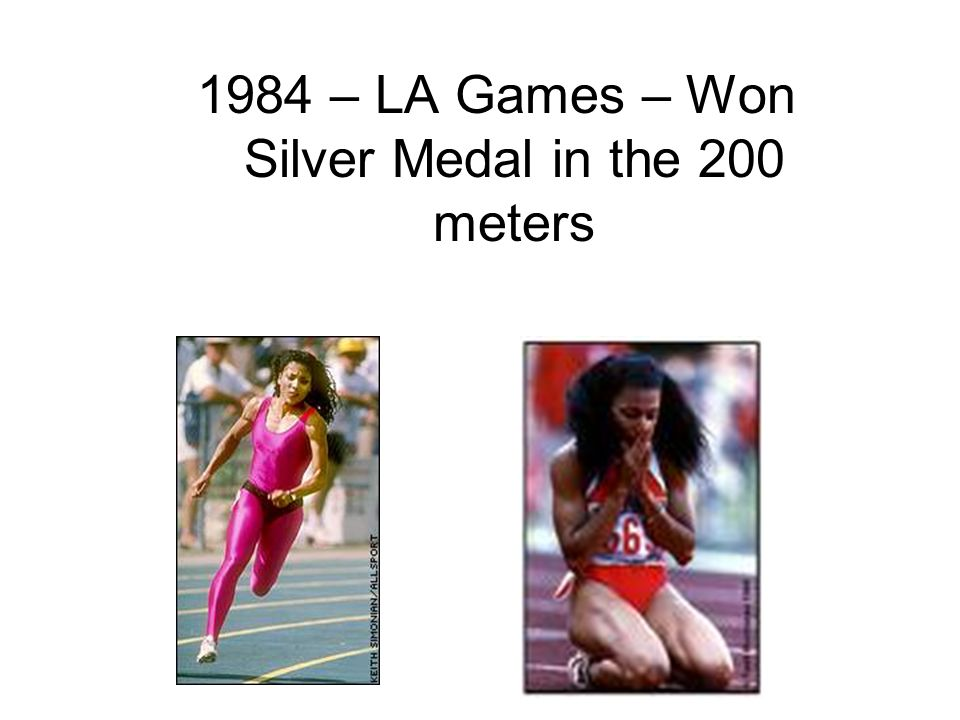 1984 – LA Games – Won Silver Medal in the 200 meters