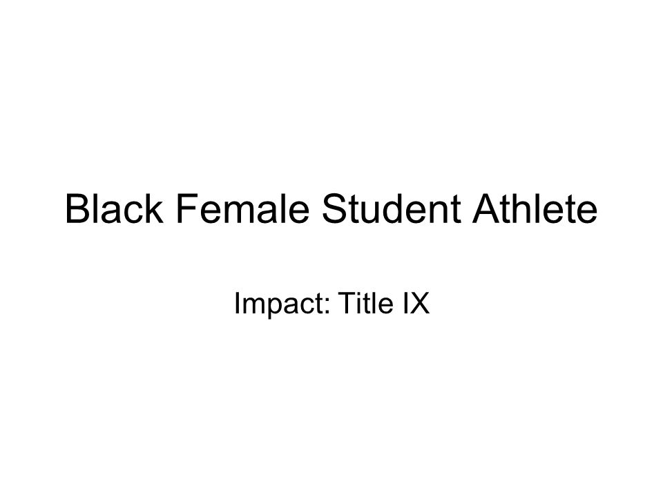 Black Female Student Athlete Impact: Title IX