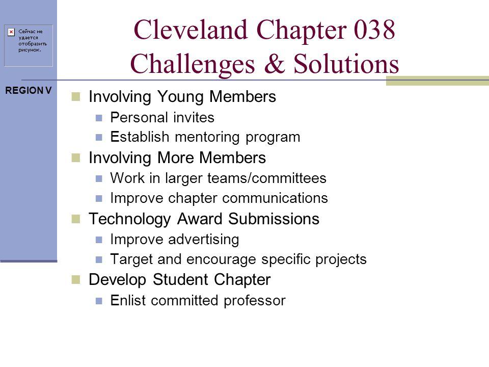 REGION V Cleveland Chapter 038 Membership Promotion REPORTED 2009-10 REPORTED 2008-09 REPORTED 2007-08 NUMBER OF AREA ASSIGNED MEMBERS 335338346 NUMBER OF CHAPTER DUES PAYING MEMBERS 200179245 NUMBER OF NEW MEMBERS 142433 NUMBER OF DELINQUENT MEMBERS 4410979