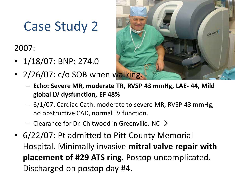 Case Study 2 2007: 1/18/07: BNP: 274.0 2/26/07: c/o SOB when walking.
