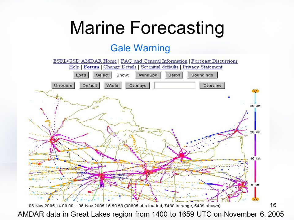 16 Marine Forecasting AMDAR data in Great Lakes region from 1400 to 1659 UTC on November 6, 2005 Gale Warning