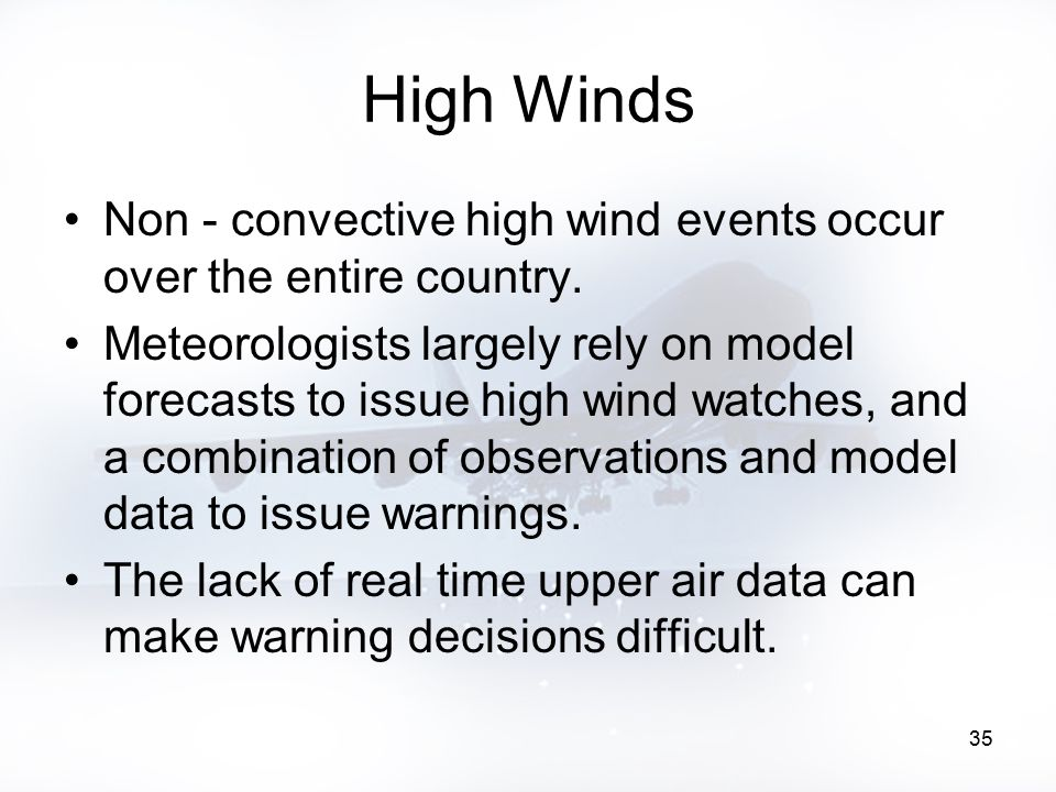 35 High Winds Non - convective high wind events occur over the entire country.