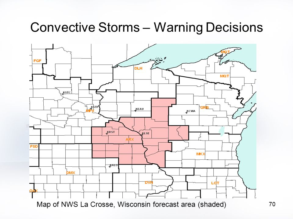 70 Convective Storms – Warning Decisions Map of NWS La Crosse, Wisconsin forecast area (shaded)
