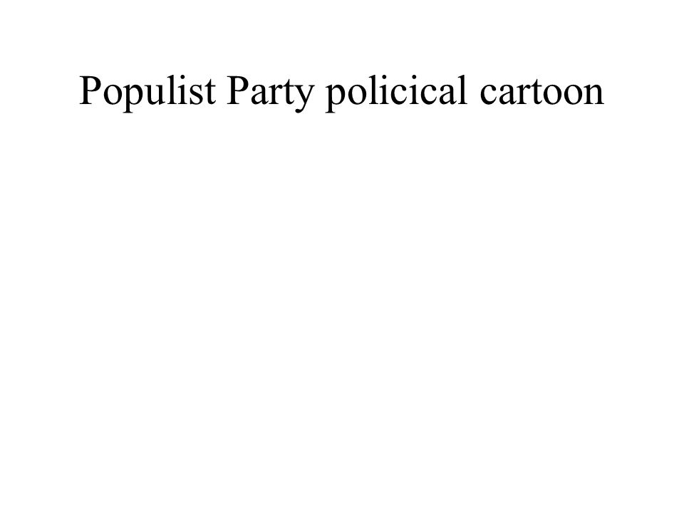 By 1904 no more populist party Many of its goals were adopted by the progressive movement FYI- today the term populist refers to a politician who opposes party leaders and appeals to the people for support