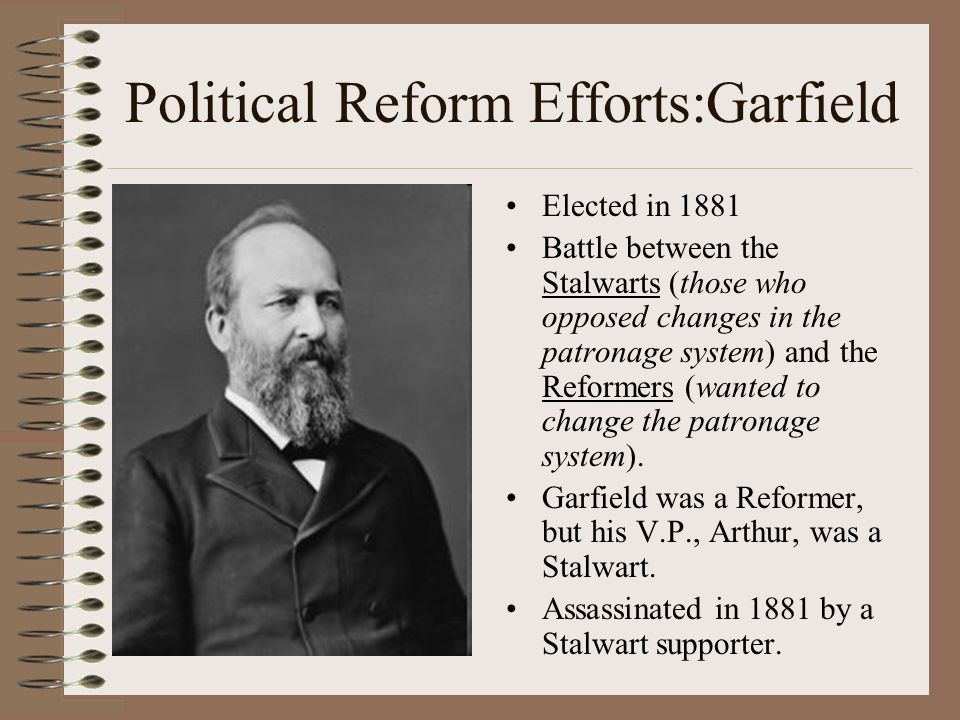 Political Reform Efforts: Hayes Elected in 1876 Had difficulty pushing for reform. Appointed Independents to his cabinet. Set up a commission to inves