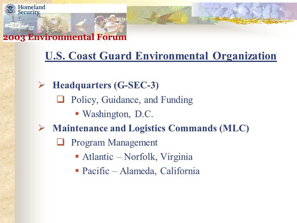 U.S. Coast Guard Environmental Organization  Headquarters (G-SEC-3)  Policy, Guidance, and Funding  Washington, D.C.  Maintenance and Logistics Co