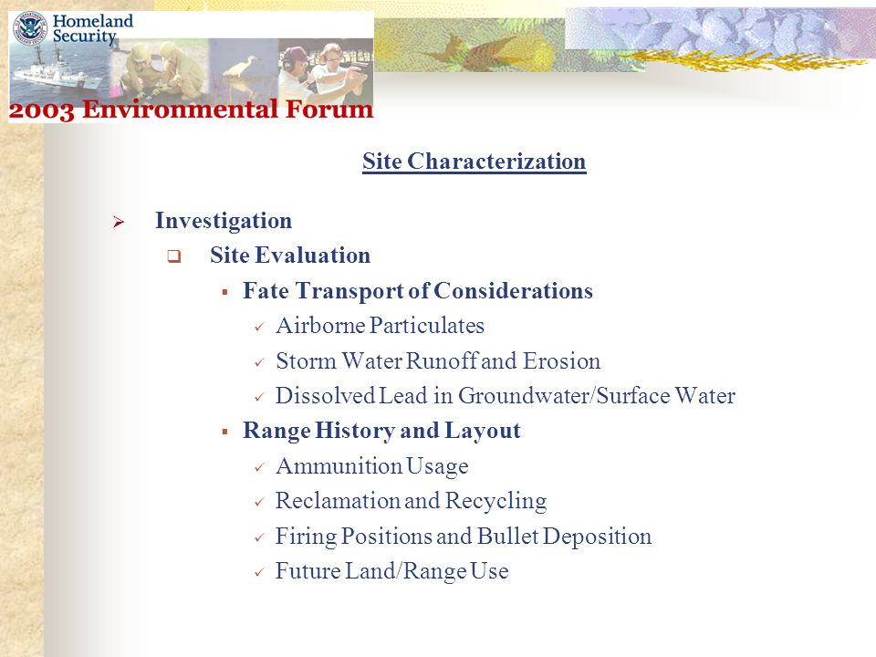 Site Characterization  Investigation  Site Evaluation  Fate Transport of Considerations Airborne Particulates Storm Water Runoff and Erosion Dissol