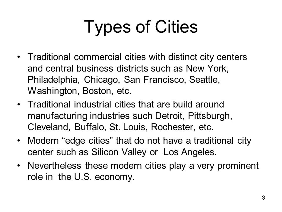 Types of Cities Traditional commercial cities with distinct city centers and central business districts such as New York, Philadelphia, Chicago, San Francisco, Seattle, Washington, Boston, etc.
