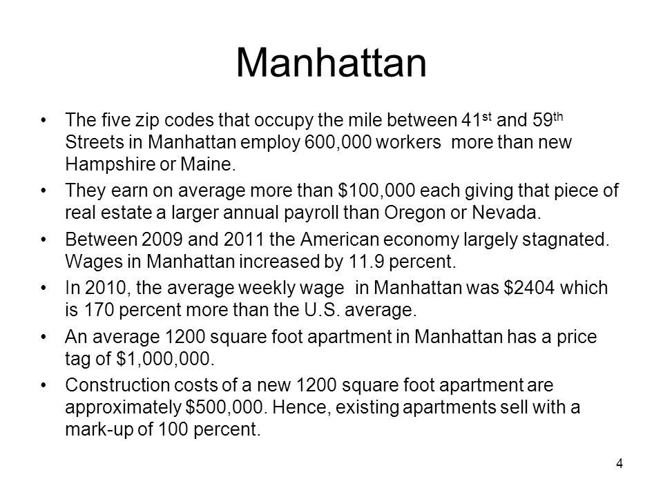 Manhattan The five zip codes that occupy the mile between 41 st and 59 th Streets in Manhattan employ 600,000 workers more than new Hampshire or Maine.