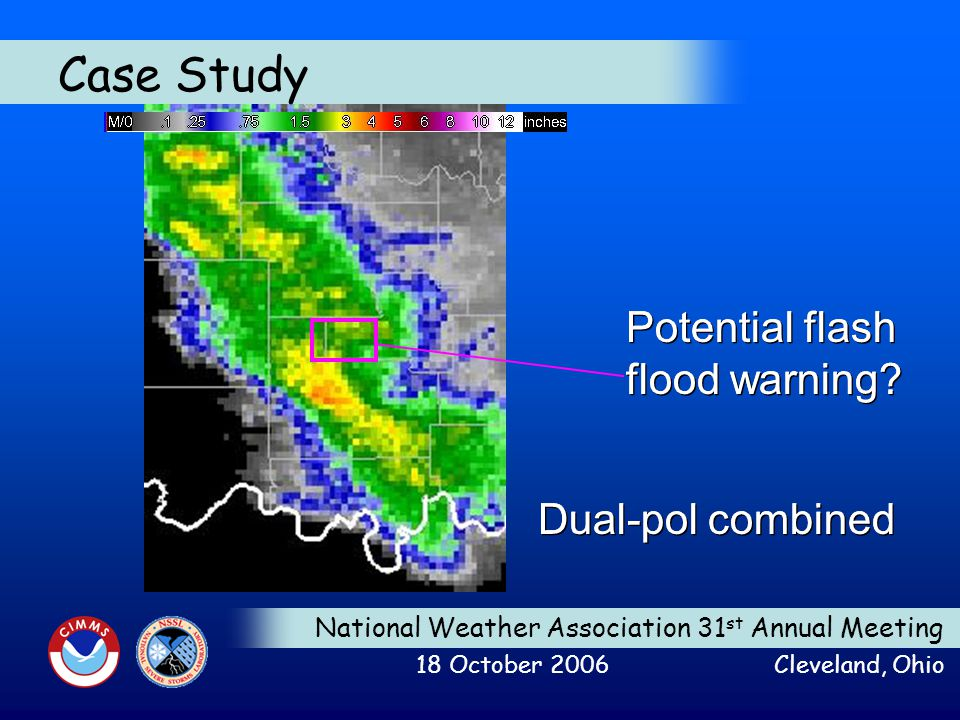National Weather Association 31 st Annual Meeting 18 October 2006 Cleveland, Ohio Case Study Potential flash flood warning.