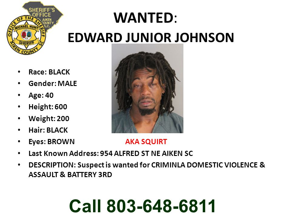 WANTED: EDWARD JUNIOR JOHNSON Race: BLACK Gender: MALE Age: 40 Height: 600 Weight: 200 Hair: BLACK Eyes: BROWN AKA SQUIRT Last Known Address: 954 ALFR