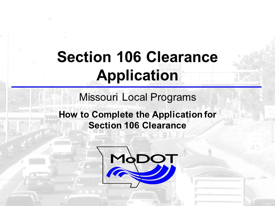 Section 106 Clearance Application Missouri Local Programs How to Complete the Application for Section 106 Clearance