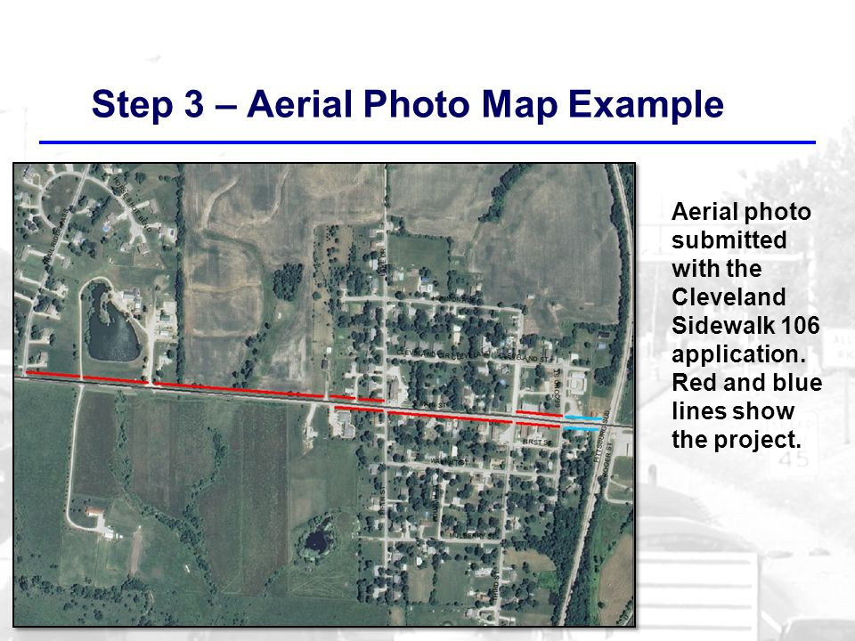 Step 3 – Aerial Photo Map Example Aerial photo submitted with the Cleveland Sidewalk 106 application.