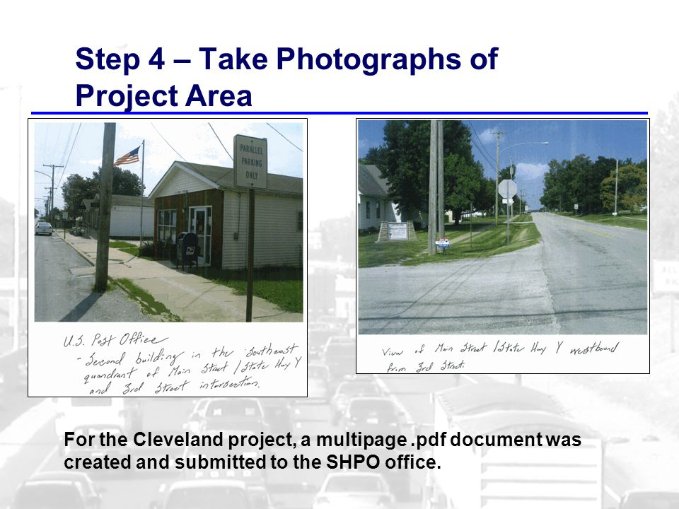 Step 4 – Take Photographs of Project Area For the Cleveland project, a multipage.pdf document was created and submitted to the SHPO office.