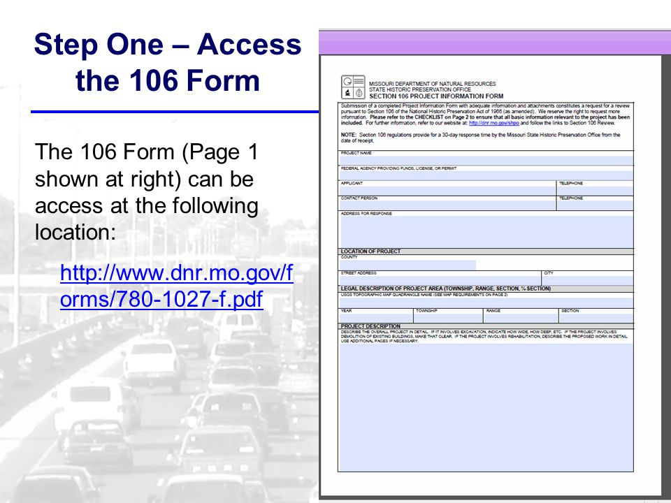 Step One – Access the 106 Form The 106 Form (Page 1 shown at right) can be access at the following location: http://www.dnr.mo.gov/f orms/780-1027-f.pdf