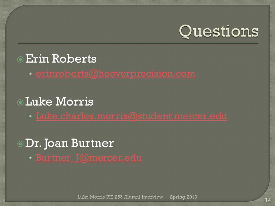  Erin Roberts erinroberts@hooverprecision.com  Luke Morris Luke.charles.morris@student.mercer.edu  Dr. Joan Burtner Burtner_J@mercer.edu Spring 201