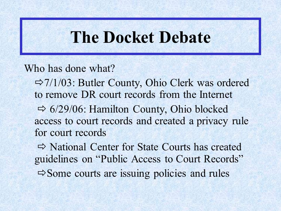 The Docket Debate Who has done what.
