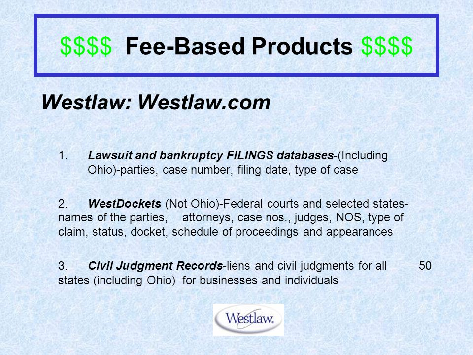 $$$$ Fee-Based Products $$$$ Westlaw: Westlaw.com 1.