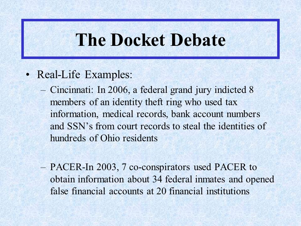 PACER PACER: http://pacer.psc.uscourts.gov/http://pacer.psc.uscourts.gov/ Is a service of the United States Judiciary, but each court has its own URL and internal electronic case management system Provides access to: federal court dockets (excluding the U.S.