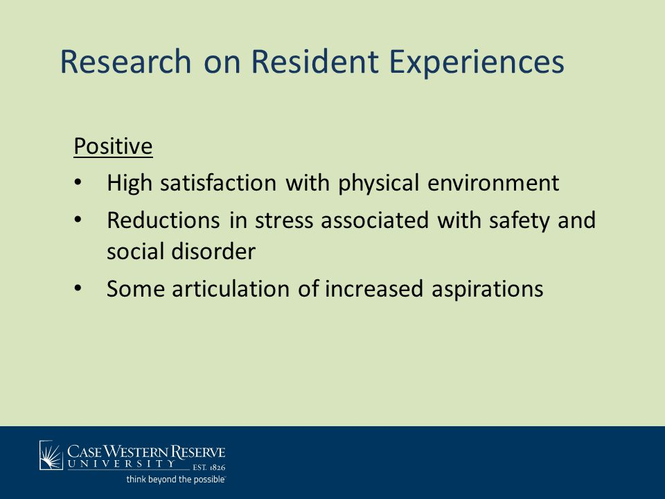 The East Cleveland Partnership Research on Resident Experiences Challenges Increased stress: rules, monitoring, norms Low social interaction, some self-isolation Public space, unsupervised children Sense of stigma, perceptions of difference: us vs.