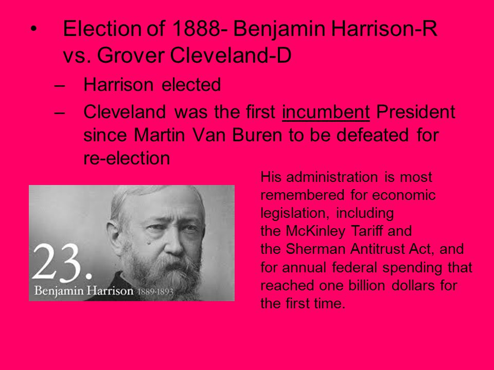 Election of 1888- Benjamin Harrison-R vs.
