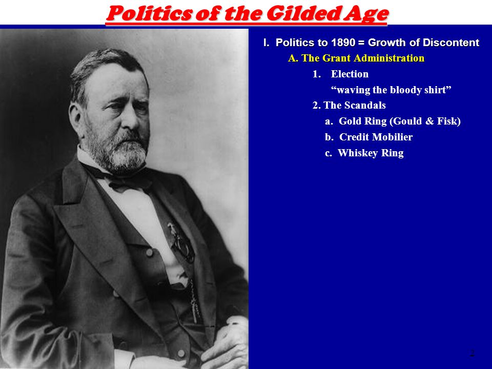 13 Politics of the Gilded Age II.Turning Point = 1890sII.