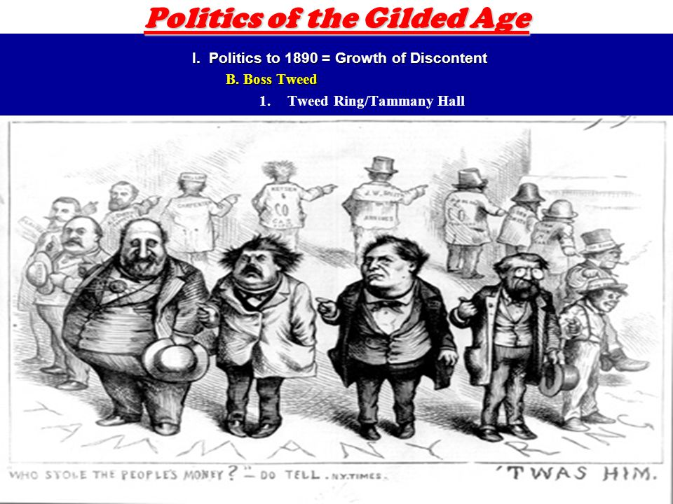 3 Politics of the Gilded Age I. Politics to 1890 = Growth of Discontent B.
