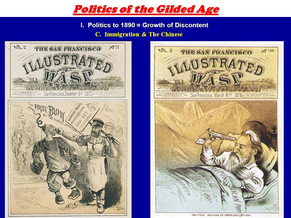 5 Politics of the Gilded Age I. Politics to 1890 = Growth of Discontent C.