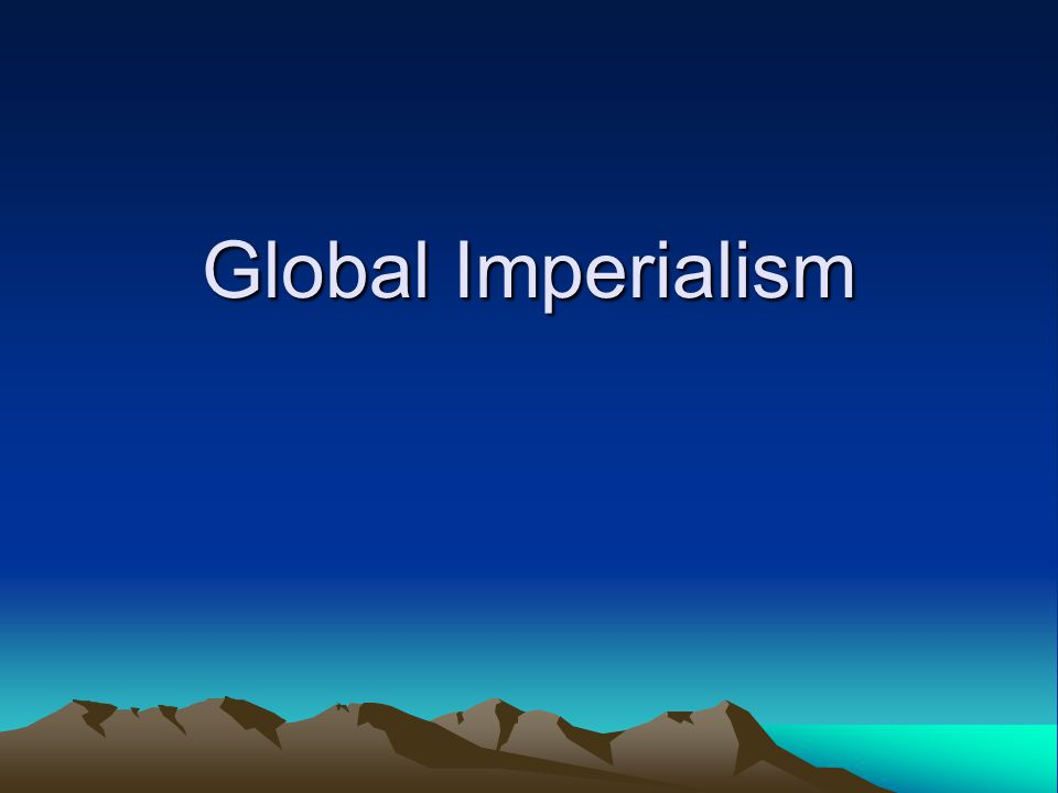 Global Imperialism