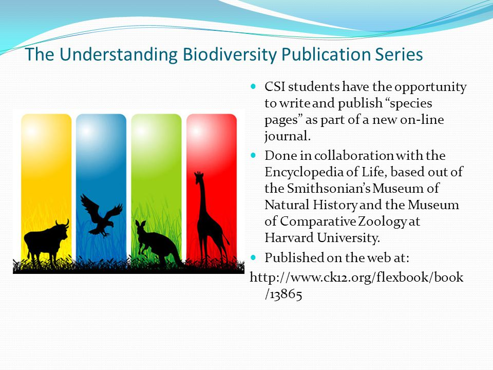 The Understanding Biodiversity Publication Series CSI students have the opportunity to write and publish species pages as part of a new on-line journal.