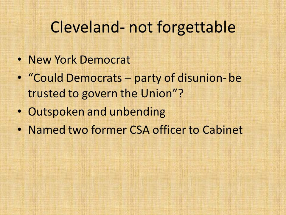Cleveland- not forgettable New York Democrat Could Democrats – party of disunion- be trusted to govern the Union .