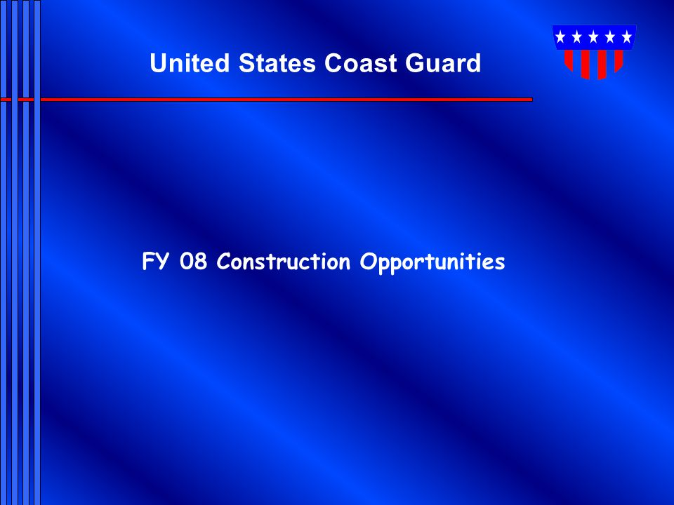 United States Coast Guard FY 08 Construction Opportunities