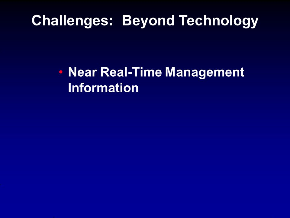 Near Real-Time Management Information Challenges: Beyond Technology