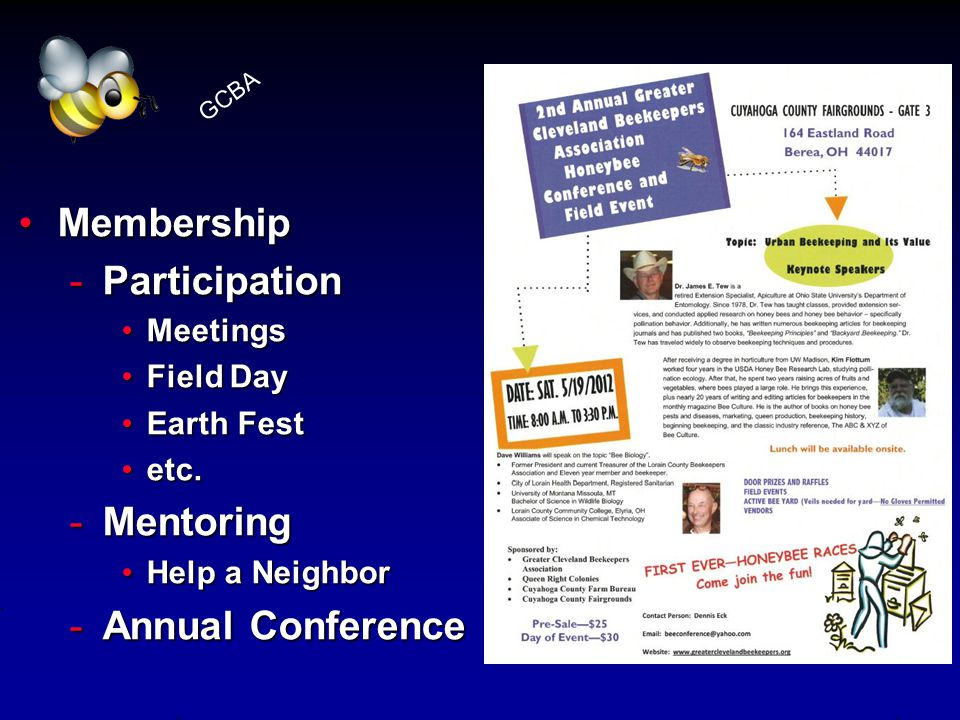 MembershipMembership -Participation MeetingsMeetings Field DayField Day Earth FestEarth Fest etc.etc. -Mentoring Help a NeighborHelp a Neighbor -Annua