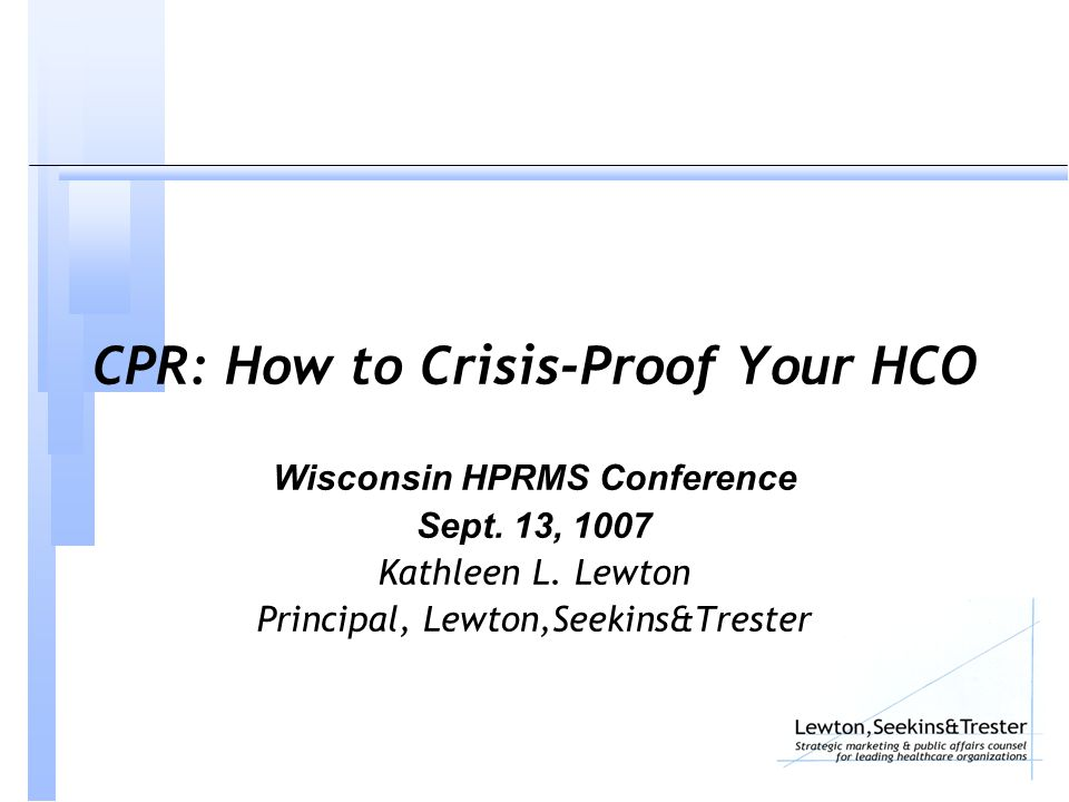 CPR: How to Crisis-Proof Your HCO Wisconsin HPRMS Conference Sept.
