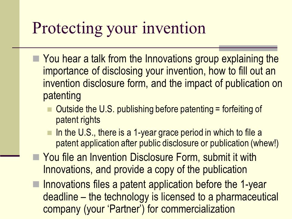 The patent process About a year or so after your patent application is filed, Innovations makes you aware of a U.S.