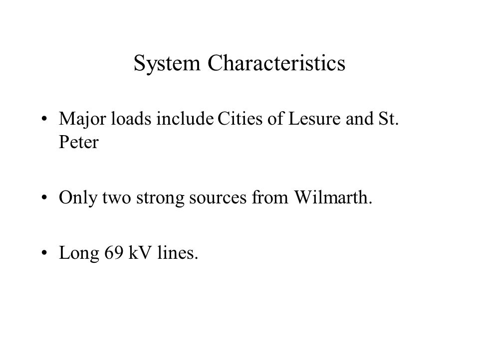 System Characteristics Major loads include Cities of Lesure and St.