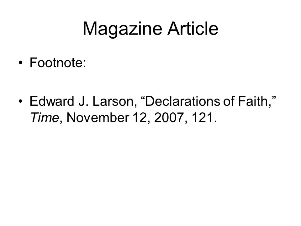"Magazine Article Footnote: Edward J. Larson, ""Declarations of Faith,"" Time, November 12, 2007, 121."