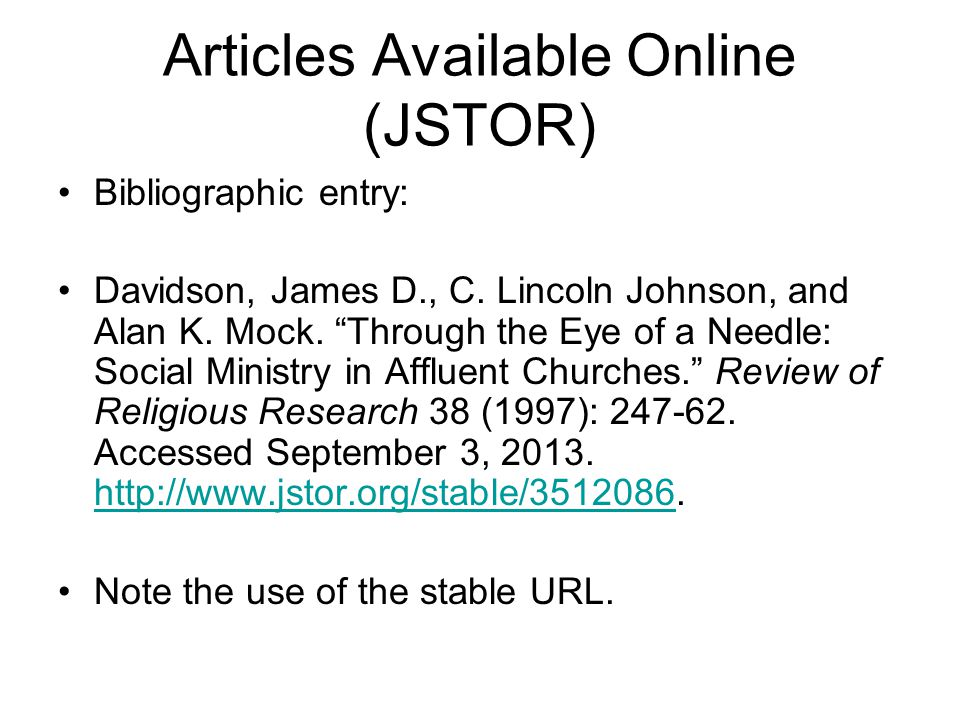 "Articles Available Online (JSTOR) Bibliographic entry: Davidson, James D., C. Lincoln Johnson, and Alan K. Mock. ""Through the Eye of a Needle: Social"